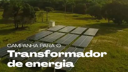 Campanha do novo Transformador de Energia
