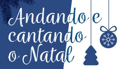 Andando e cantando o Natal